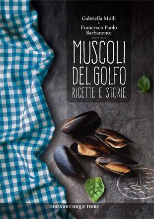 Muscoli della Spezia – Ricette e storie