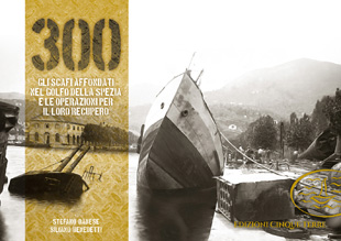 300 – Gli scafi affondati nel golfo della Spezia e le operazioni per il loro recupero
