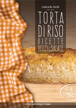 Torta di riso – Ricette dolci o salate