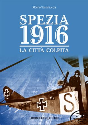 Spezia 1916 – La città colpita
