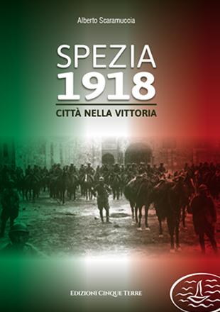 Spezia 1918 – Città nella vittoria