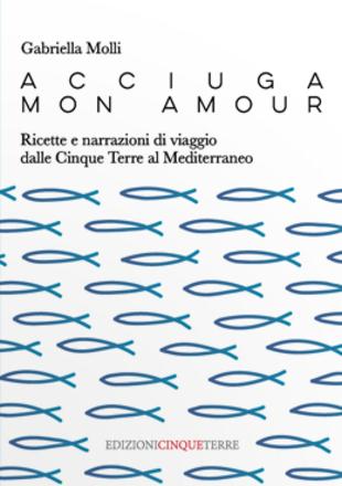 Gabriella Molli Acciuga mon amour